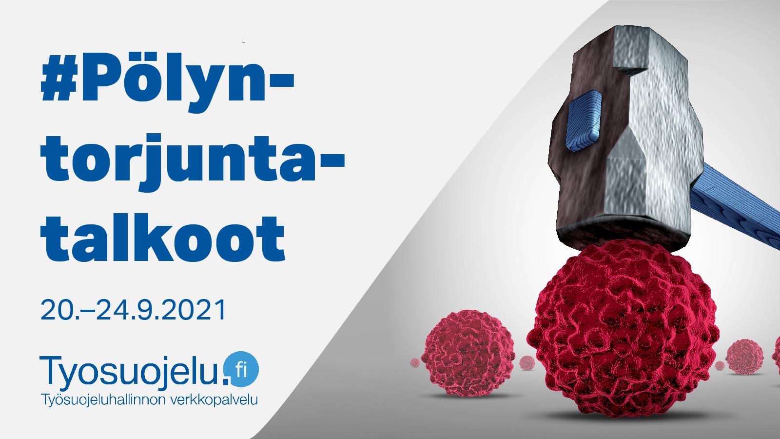 Moukari lyö syöpäsolua. Teksti: #Pölyntorjuntatalkoot 20.-24.9.2021 ja työsuojelu.fi-logo.